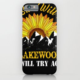 Lakewood The Sun Will Rise We Will Try Again iPhone Case