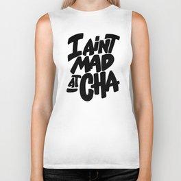 I Ain't Mad At Cha T-Shirt Biker Tank