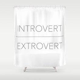 intovert/extrovert Shower Curtain