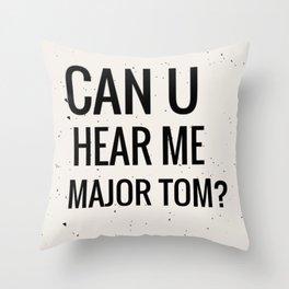 Can you hear me major Throw Pillow