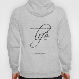life is a rendezvous Hoody