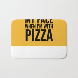 I Can't Feel My Face When I'm With Pizza (Yellow) Bath Mat