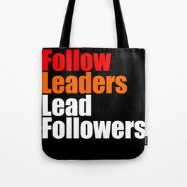 2010 - Don't Follow Leaders Lead Followers (Black) Tote Bag