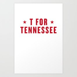 T FOR TENNESSEE Art Print