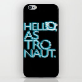 Hello, Astronaut iPhone Skin