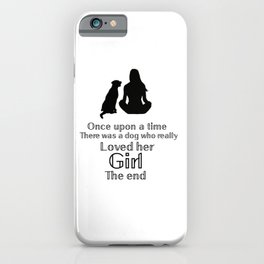 Just a dog and her girl iPhone Case