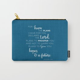 For I know the plans I have for you Carry-All Pouch