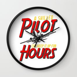 Funny A Skilled Pilot Can Keep It Up For Hours Pun Wall Clock