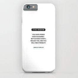 Stoic Philosophy Quotes - You have power over your mind - Marcus Aurelius iPhone Case