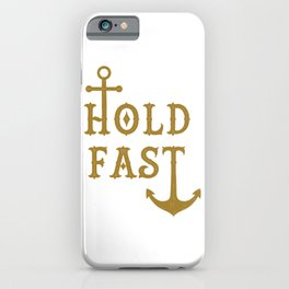 Hold Fast Anchor Gold iPhone Case
