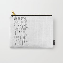 We Travel Forever Carry-All Pouch