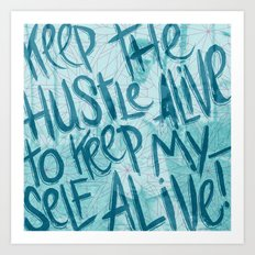 HUSTLE FOR LIFE Art Print