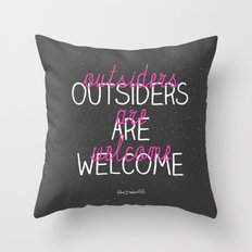 outsiders are welcome! Throw Pillow
