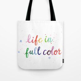 Life in Full Color Tote Bag