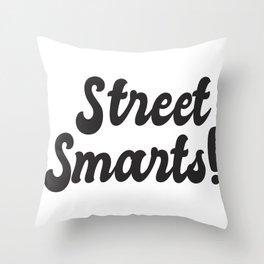 Street Smarts! Black Throw Pillow