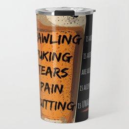Quitting is Unacceptable Travel Mug