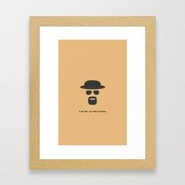 I am the one who knocks. Framed Art Print