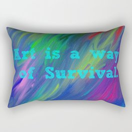 Art is a Way of Survival Rectangular Pillow