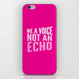 BE A VOICE NOT AN ECHO (Magenta) iPhone Skin