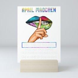 APRIL MÄDCHEN VON EINIGEN GEHASST VON VIELEN GELIEBT HERZ AUF DER SUNGE FEUER IN DER SEELE Mini Art Print