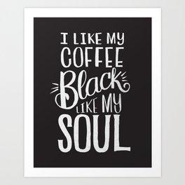 COFFEE BLACK LIKE MY SOUL Art Print