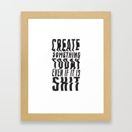 Create Something Today #3 Framed Art Print