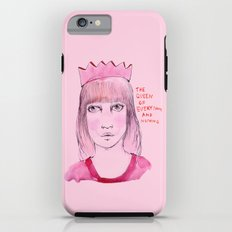 The queen of everything and nothing Tough Case iPhone 6