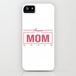 """Funny and hilarious tee design for kids out there! Grab this """"Insane in the Mom Brain"""" tee now!  iPhone Case"""