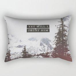 YET WILL I TRUST Rectangular Pillow