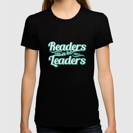 """Readers are Leaders"" tee design  perfect for bookworms out there! Makes a nice gift too!  T-shirt"