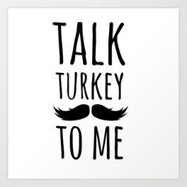 Talk Turkey To Me Art Print