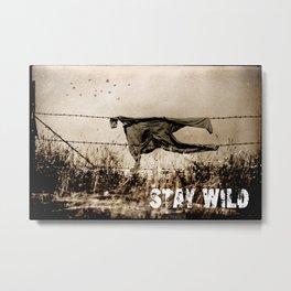 Stay Wild .6 Metal Print