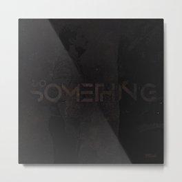 Do Something Grunge Metal Print