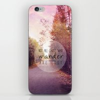 not all who wander are lost iPhone & iPod Skins featuring not all those who wander are lost by Sylvia Cook Photography