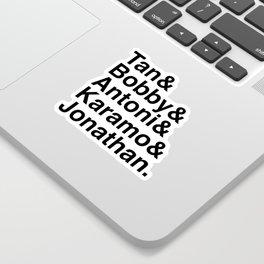 Queer Eye Helvetica Names Tan Bobby Antoni Karamo Jonathan Sticker