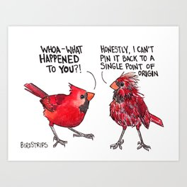 Bird no. 309: Point of Origin Art Print