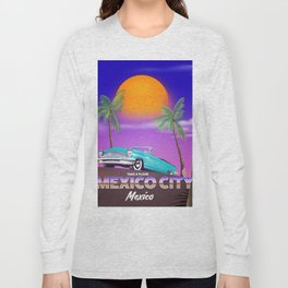 "Mexico City - ""Mexican nights"" version Long Sleeve T-shirt"