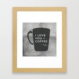 I Love You + Coffee Framed Art Print