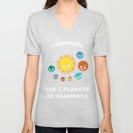 I Survived My Trip To 7 Planets Of Trappist-1 - Trappist Unisex V-Neck