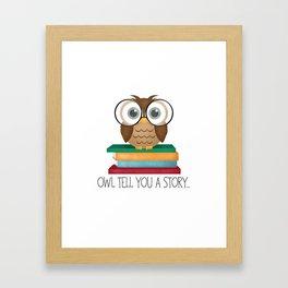 Owl Tell You A Story... Framed Art Print
