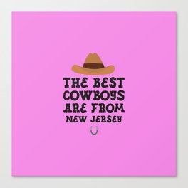 The best Cowboys are from New Jersey  T-Shirt Canvas Print