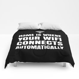 HOME IS WHERE YOUR WIFI CONNECTS AUTOMATICALLY (Black & White) Comforters