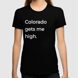 Native Colorado Gifts CO Flag Colorado Gets Me High T-shirt