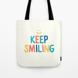 Keep Smiling - Colorful Happiness Quote Tote Bag