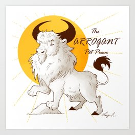 The Arrogant Pet Peeve Art Print
