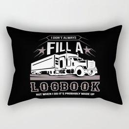 Trucking - I Don't Always Fill A Logbook Rectangular Pillow
