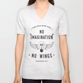 The Man Who Has No Imagination Has No Wings Unisex V-Neck