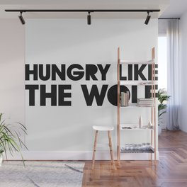 HUNGRY LIKE THE WOLF Wall Mural