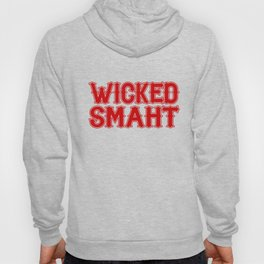 Wicked Smaht Funny Smart Boston New England Gag Gift Awesome Hilarious Novelty Parody Nerdy Sarcasti Hoody