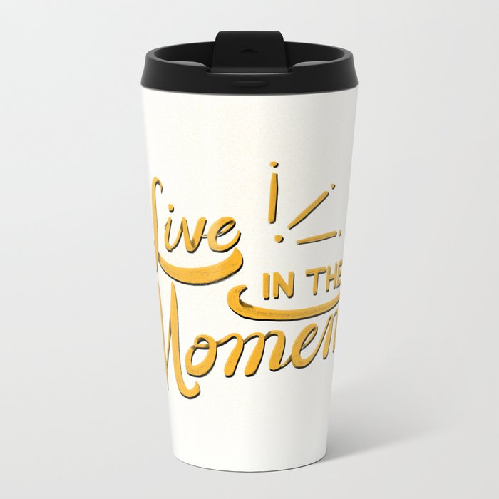 Live In The Moment Metal Travel Mug